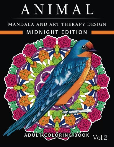 Animal Mandala and Art Therapy Design Midnight Edition: An Adult Coloring Book with Mandala Designs, Mythical Creatures, and Fantasy Animals for Inspiration and Relaxation (Volume 2)