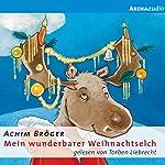 Mein wunderbarer Weihnachtselch | Achim Bröger