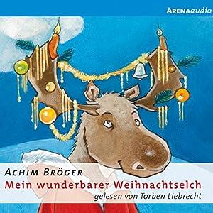 Mein wunderbarer Weihnachtselch Hörbuch