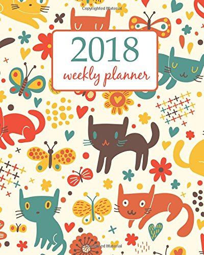 Price comparison product image 2018 Weekly Planner: Calendar Schedule Organizer Appointment Journal Notebook and Action day Cartoon pattern with cute cats design (Weekly & Monthly Planner 2018) (Volume 21)