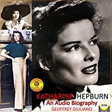 Katharine Hepburn - An Audio Biography Audiobook by Geoffrey Giuliano Narrated by Geoffrey Giuliano
