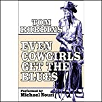Even Cowgirls Get the Blues | Tom Robbins