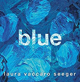 Blue by [Seeger, Laura Vaccaro]