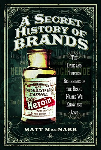 A Secret History of Brands: The Dark and Twisted