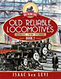 #6: Great Railroad Series: Old Reliable Locomotives: (Classic Train Stories) (Volume 2)