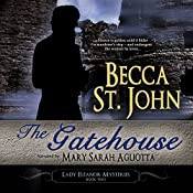 The Gatehouse: Lady Eleanor Mysteries, Book 2 | Becca St. John