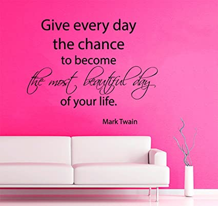 Wall Decals Vinyl Decal Sticker Mark Twain Quote Give Everyday the ...