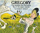 Gregory: the Noisiest and Strongest Boy in Grangers Grove