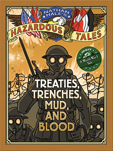 Trench Set - Treaties, Trenches, Mud, and Blood (Nathan Hale's Hazardous Tales #4): A World War I Tale