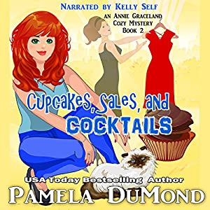 Cupcakes, Sales, and Cocktails: An Annie Graceland Cozy Mystery, Book 2 Audiobook