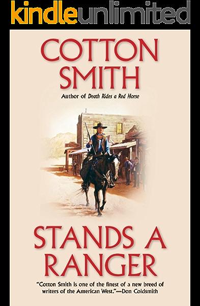 Stands A Ranger Kindle Edition By Smith Cotton Literature Fiction Kindle Ebooks Amazon Com