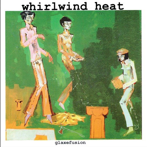 Vinilo : Whirlwind Heat - Glaxefusion (7 Inch Single)