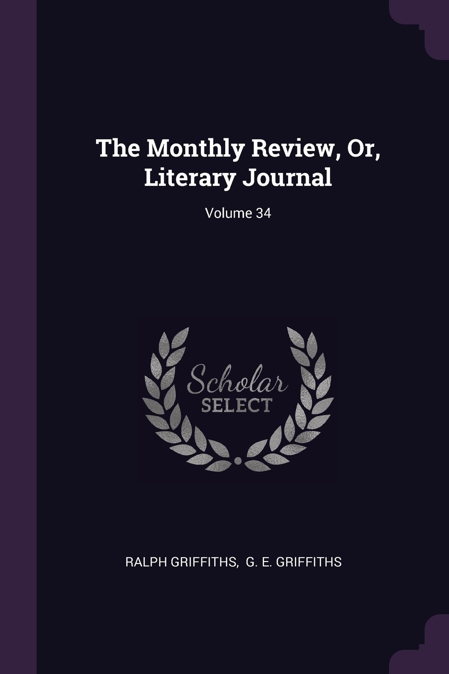 The Monthly Review, Or, Literary Journal; Volume 34 PDF