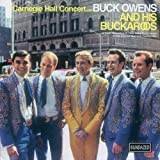 Carnegie Hall Concert: With BUCK OWENS AND HIS BUCKAROOS
