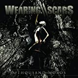 A Thousand Words By Wearing Scars (2015-07-24)