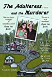 The Adulteress and the Murderer, Clyde Schultz, 0595411614