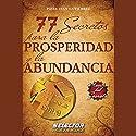 77 secretos para la prosperidad y la abundancia [77 Secrets for Prosperity and Abundance] Audiobook by Pável Iván Gutiérrez Narrated by Gustavo Dardes