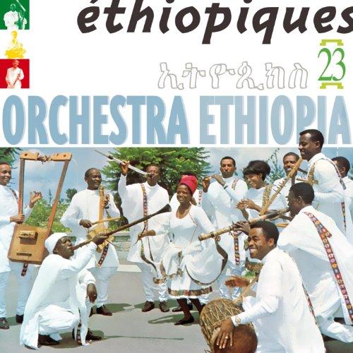 Ethiopiques Vol 23 Orchestra Ethiopia 1963 1975 By