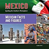 Mexican Facts and Figures (Mexico: Leading the Southern Hemisphere)