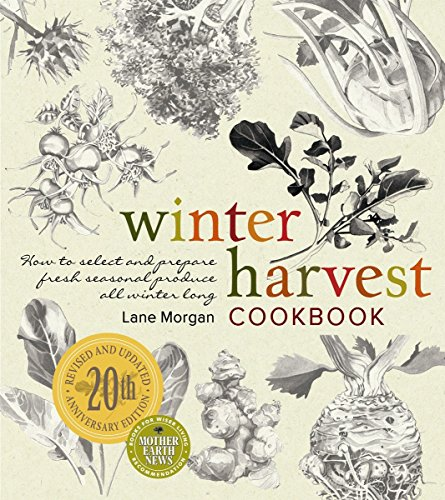 Winter Harvest Cookbook: How to Select and Prepare Fresh Seasonal Produce All Winter (Winter Drinks)