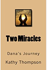 Two Miracles: Dana's Journey Kindle Edition
