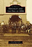 Hinckley and the Fire Of 1894, Alaina Wolter Lyseth, 1467112968