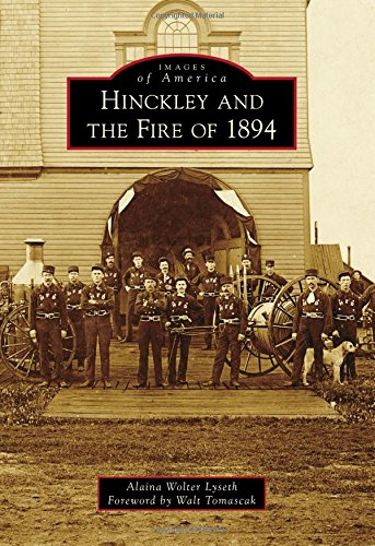 Hinckley and the Fire of 1894 (Images of America) (The Under Flaming Sky)
