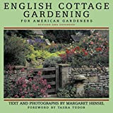 cottage garden plans English Cottage Gardening: For American Gardeners, Revised Edition