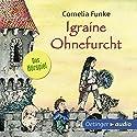 Igraine Ohnefurcht - Das Hörspiel Hörspiel von Cornelia Funke Gesprochen von: Felix von Manteuffel, Rainer Strecker, Christian Rudolf, Cathlen Gawlich