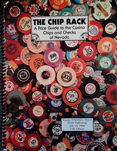 The chip rack: A price guide to the casino chips and checks of Nevada