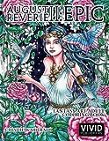 August Reverie 2: Epic - Fantasy Art Adult Coloring Book (Volume 2)