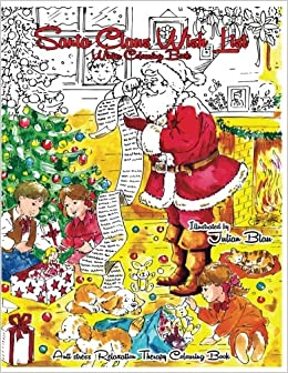 Santa Claus Wish List - Winter Colouring Book: Anti-stress Relaxation Therapy Colouring Book (for adults and children's): Volume 2 (The Christmas Magic)