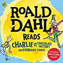 Roald Dahl Reads Charlie and the Chocolate Factory and Four More Stories Hörbuch von Roald Dahl Gesprochen von: Roald Dahl
