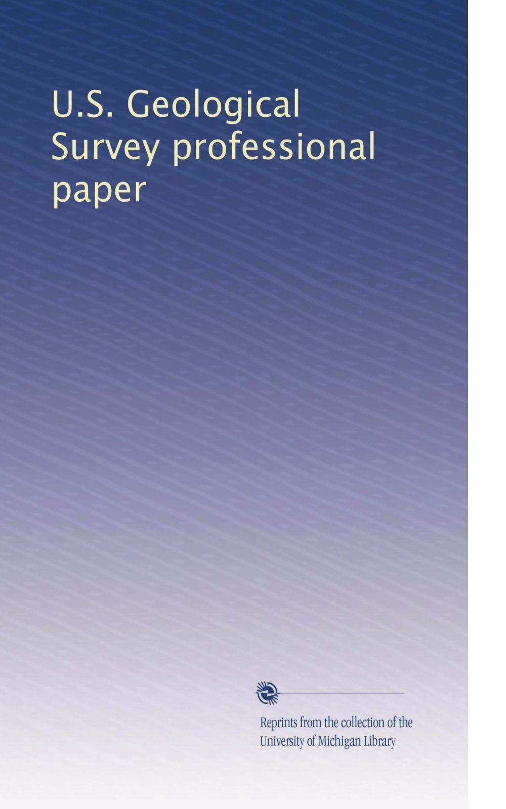 Read Online U.S. Geological Survey professional paper (Volume 752) pdf epub