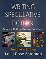 Writing Speculative Fiction: Science Fiction