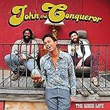 John The Conqueror: The Good Life [Vinyl LP] (Vinyl)