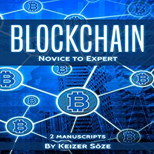Blockchain: Ultimate Step-by-Step Guide to Understanding Blockchain Technology, Bitcoin Creation, and the Future of Money (Two Manuscripts) Audiobook