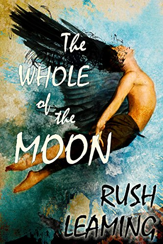 The Whole of the Moon by Rush Leaming