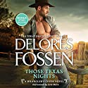 Those Texas Nights: A Wrangler's Creek Novel w/Bonus Novella: Lone Star Cowboy Audiobook by Delores Fossen Narrated by Eric Dove