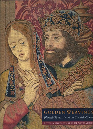 Flemish Tapestry - Golden Weavings: Flemish Tapestries of the Spanish Crown