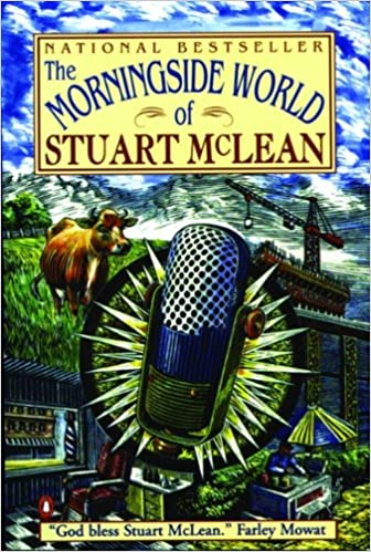 The Morningside World of Stuart McLean: McLean, Stuart: 9780140260663:  Books - Amazon.ca