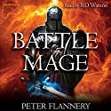 Battle Mage Audiobook by Peter A. Flannery Narrated by RD Watson