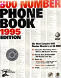 800 Numbers Phone Book: 1995 Edition [ Windows 3.1 or higher ]