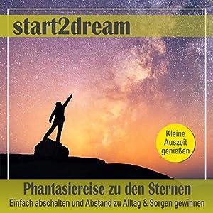 Phantasiereise zu den Sternen Hörbuch