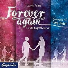Forever again: Für alle Augenblicke wir Hörbuch von Lauren James Gesprochen von: Julia Meier