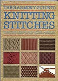 The Harmony Guide to Knitting Stitches