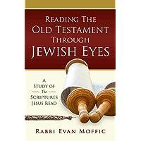 Reading the Old Testament Through Jewish Eyes