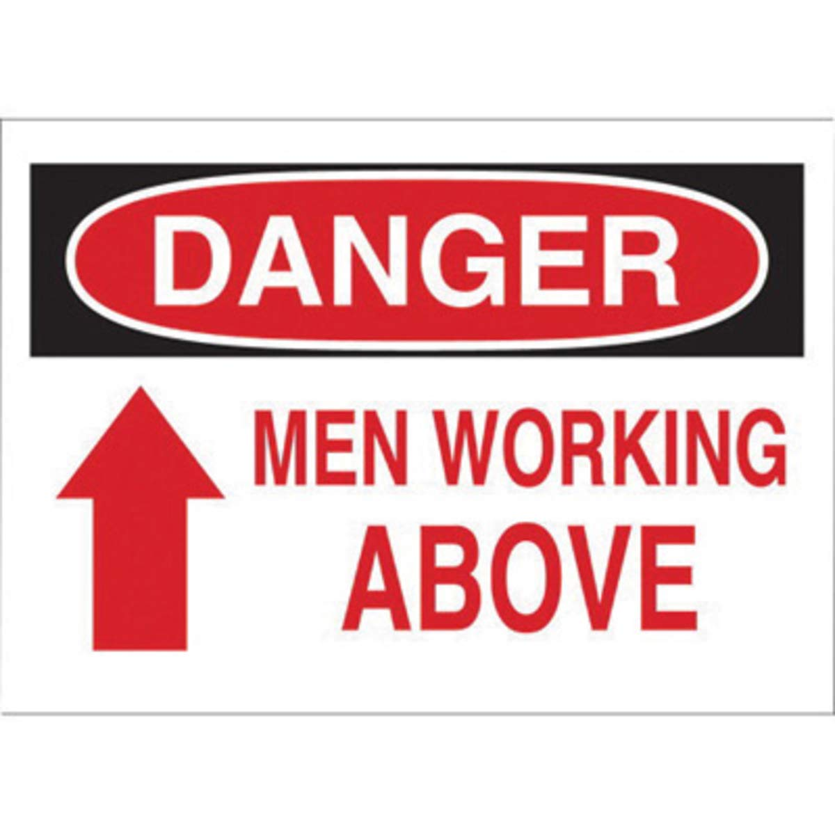 Brady 10'' X 14'' X .06'' Black/Red On White .0591'' B-401 Polystyrene Machine And Operational Sign''DANGER MEN WORKING ABOVE''