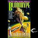 Bloodhype: A Pip and Flinx Adventure Hörbuch von Alan Dean Foster Gesprochen von: Stefan Rudnicki, Alan Dean Foster