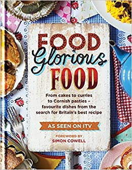 Food glorious food from cakes to curries to cornish pasties food glorious food from cakes to curries to cornish pasties favourite dishes from the search for britains best recipe cookery amazon bertrams forumfinder Images